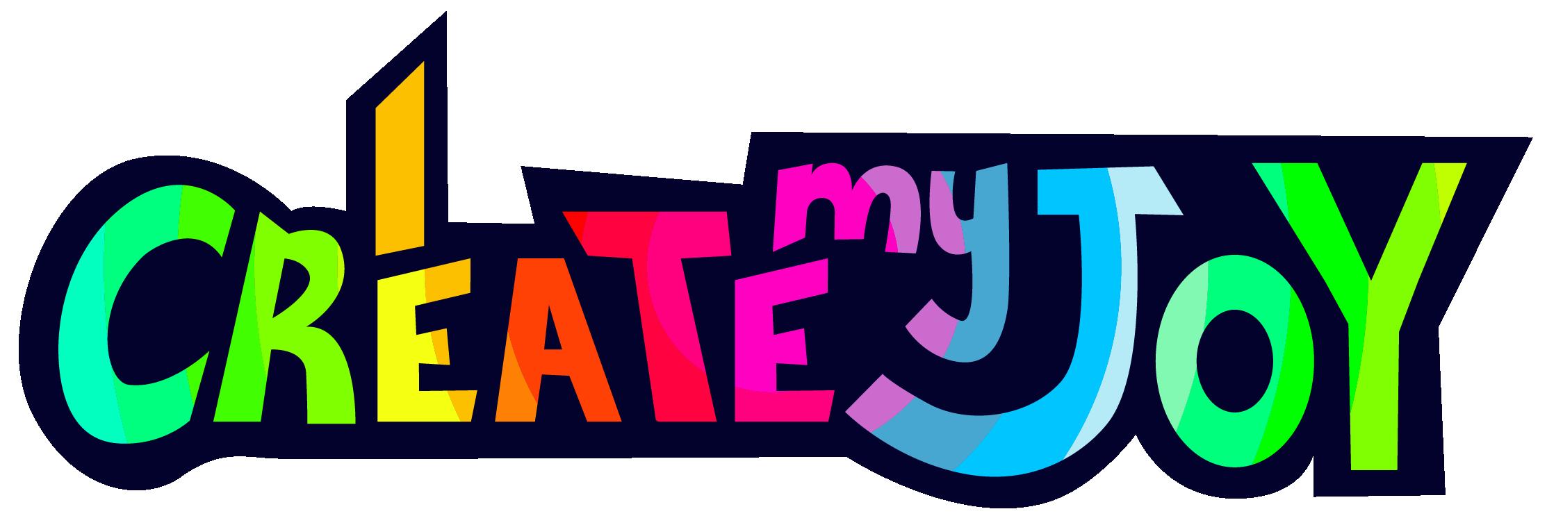I create my joy